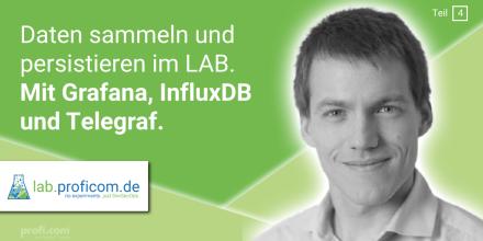Bild Blogbeitrag: profi.com LAB – Daten sammeln mit Grafana, InfluxDB und Telegraf